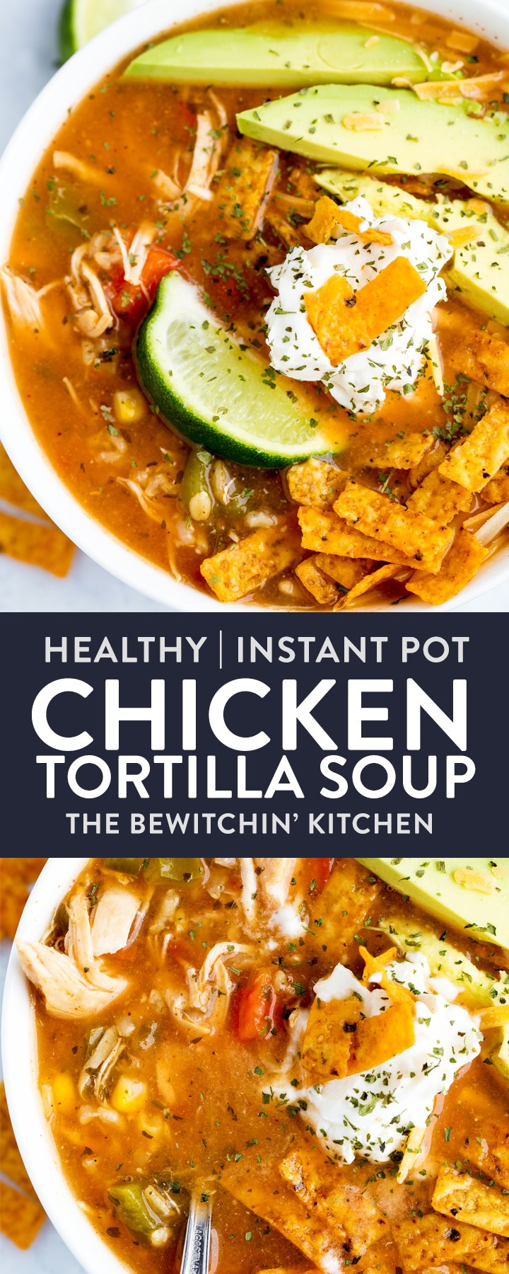 This Instant Pot Chicken Tortilla Soup is a quick and easy weeknight meal that takes no effort but is healthy, low calorie, and delicious. Easily made in the slow cooker or Crockpot as it's just a dump and go dinner idea. Want it whole30 or paleo? Easy, just omit the tortilla strips and rice and it's ready in 30 minutes! #thebewitchinkitchen #instantpotrecipes #cleaneatingrecipes #dumpandgo #chickentortillasoup #instantpotchickensoup #instantpotsoup #chickenandricesoup #healthyrecipes #healthysouprecipes #21dayfixrecipes #80dayobsessionrecipes #dietrecipes #easyhealthyrecipes
