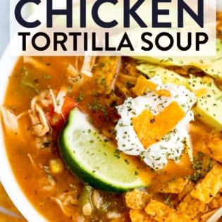 A close up of chicken tortilla soup recipe