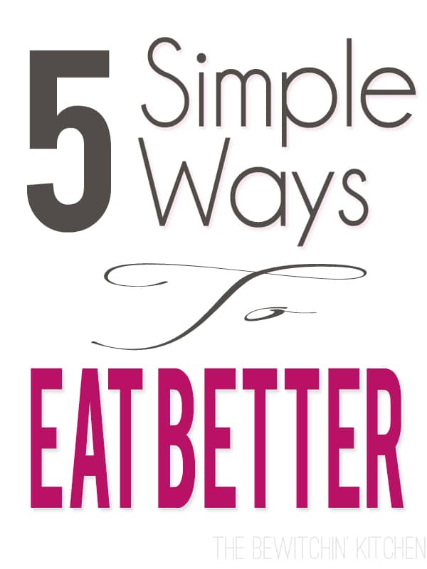 5 Ways To Eat Better