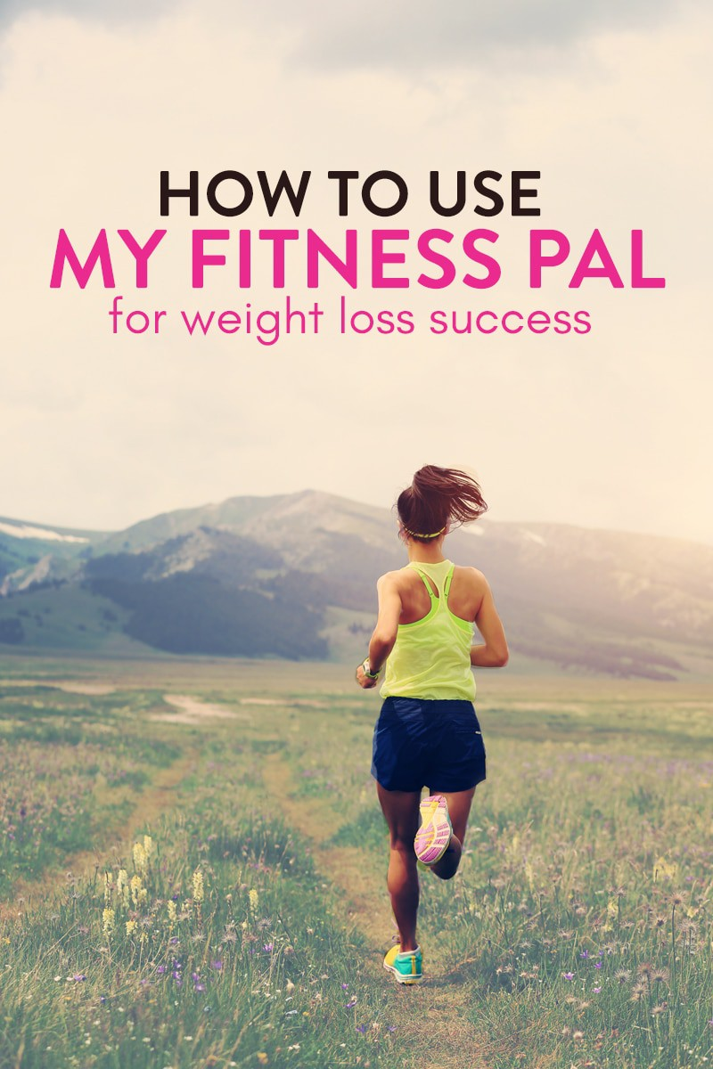 How To Use My Fitness Pal For Weight Loss Success | The ...