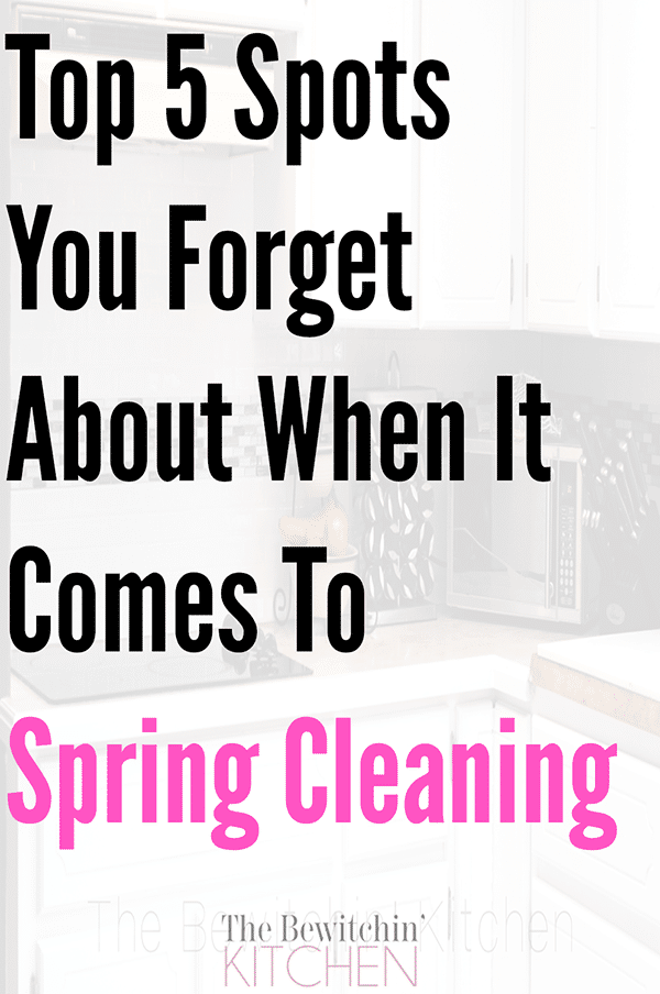 Top 5 Places You Forget About When Spring Cleaning. Check out these spring cleaning tips at The Bewitchin' Kitchen