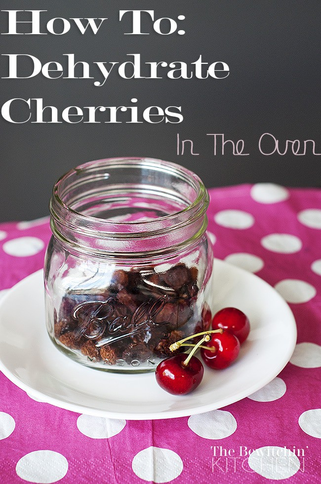 How To Dehydrate Cherries In The Oven