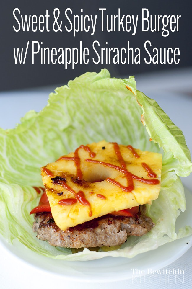 Sweet and Spicy Turkey Burgers with Pineapple Sriracha Sauce