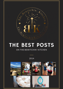 Best Posts of 2014 From The Bewitchin' Kitchen
