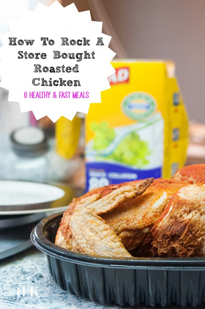Wondering what to do with a grocery store roasted chicken I have some fast and healthy meal ideas for you