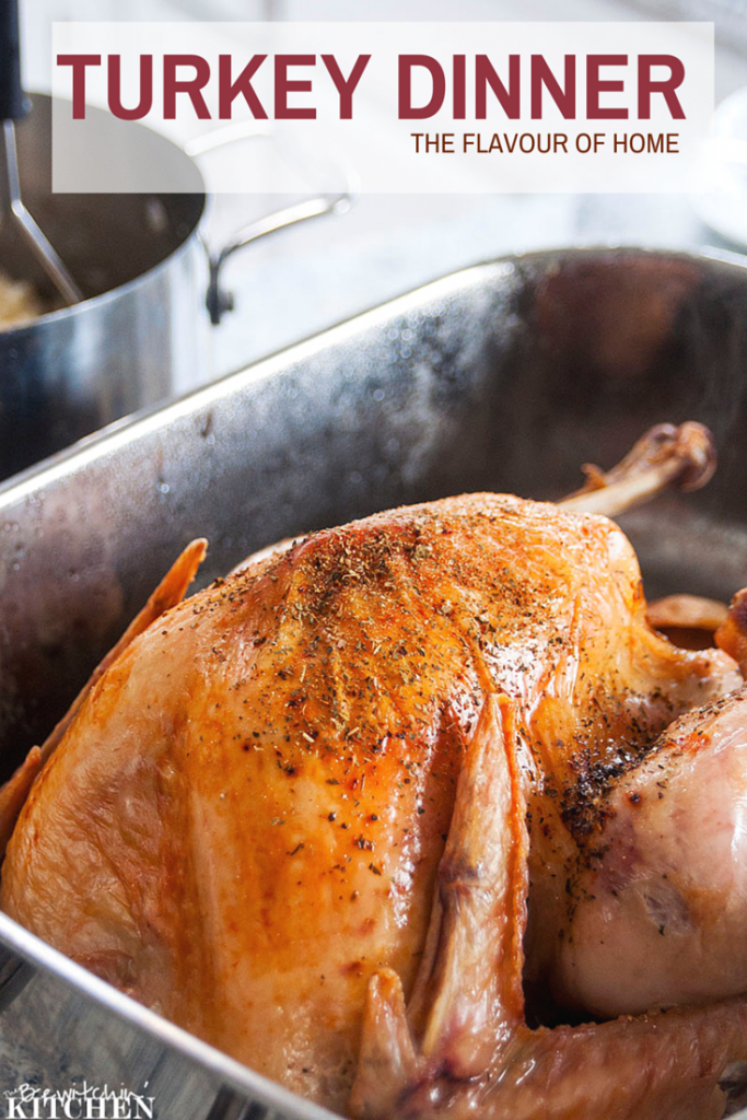 Turkey dinner is a classic. Roasting a turkey, the flavour of home plus a few additional tips for a perfect turkey from The Bewitchin' Kitchen.