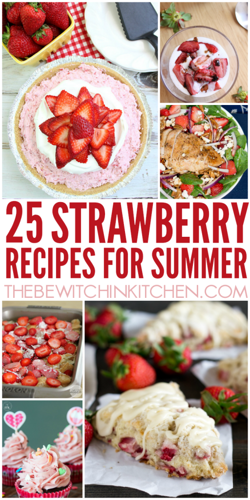 25 Strawberry recipes perfect for summer. Strawberry pie and desserts, drinks and dishes found on The Bewitchin' Kitchen.