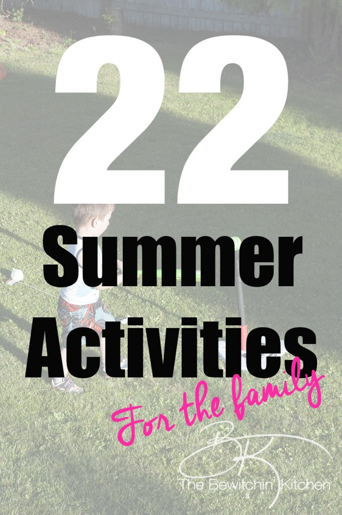 22 family summer activities to complete before the end of the summer. My summer bucket list.