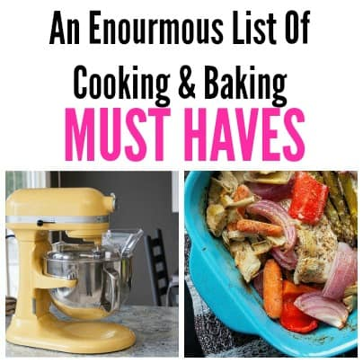 An Enormous List Of Cooking and Baking Must Haves
