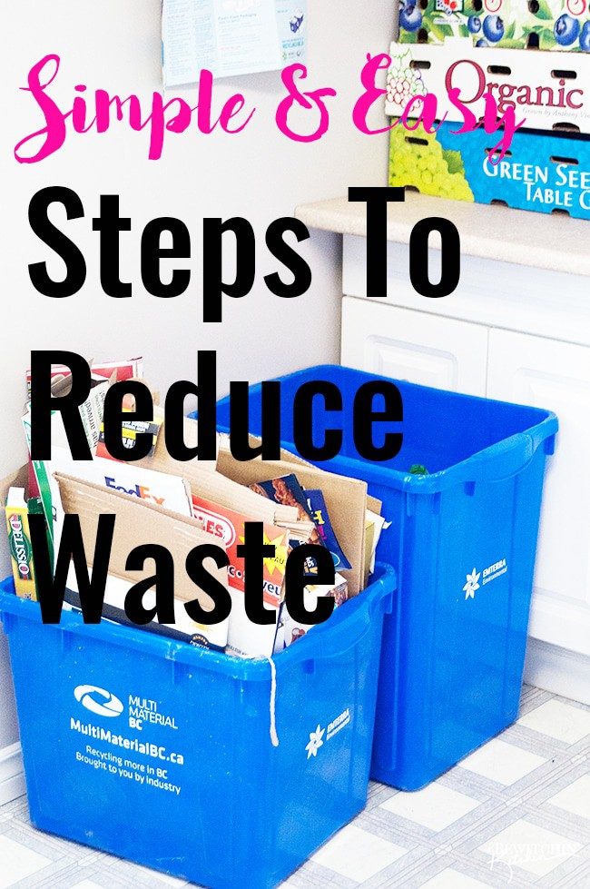 Simple & Easy Steps To Reduce Waste