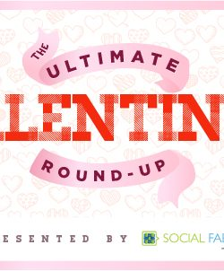 Ultimate Valentine's Day Round Up - Valentine's Day Crafts, Recipes, Printables and MORE!
