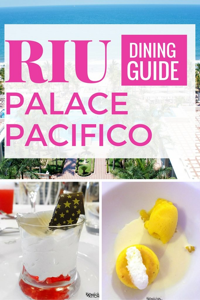 Riu Palace Pacifico Dining Guide #riu #riuhotels