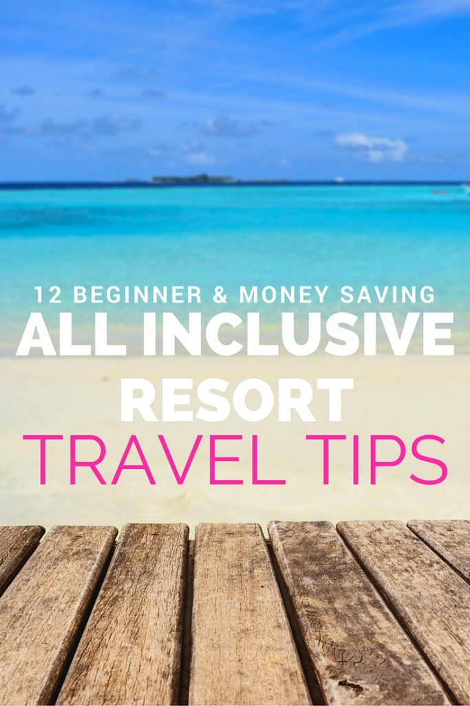 12 All Inclusive Resort Travel Tips