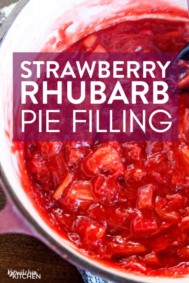 Strawberry Rhubarb Pie Filling The Bewitchin Kitchen