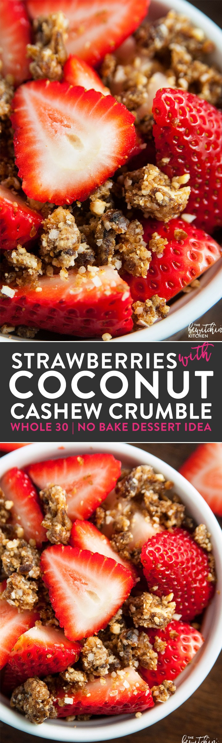 Whole30 dessert idea! Strawberries with coconut cashew crumble - it's so darn yummy. A healthy dessert that's paleo, no bake, and (with only four ingredients) easy to make.