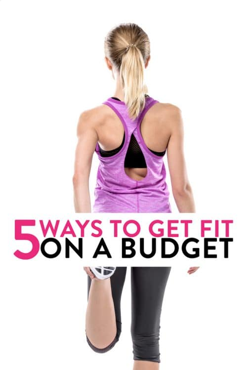 5 ways to get fit on a budget. Getting healthy doesn't have to mean going broke. Here are some money saving health and fitness tips.