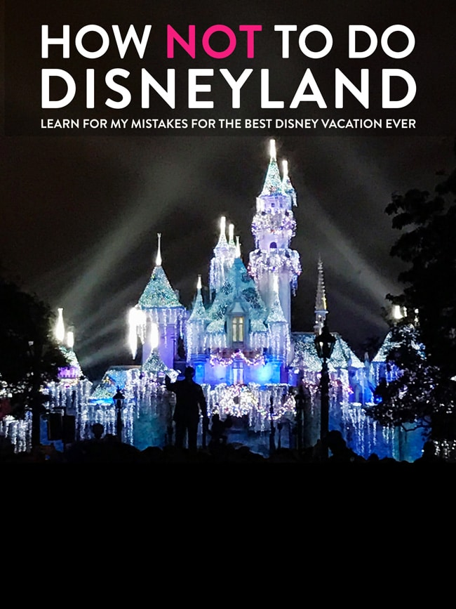 What NOT to do at Disneyland. Learn from my rookie Disney mistakes and avoid these slips to have the best Disney vacation possible.