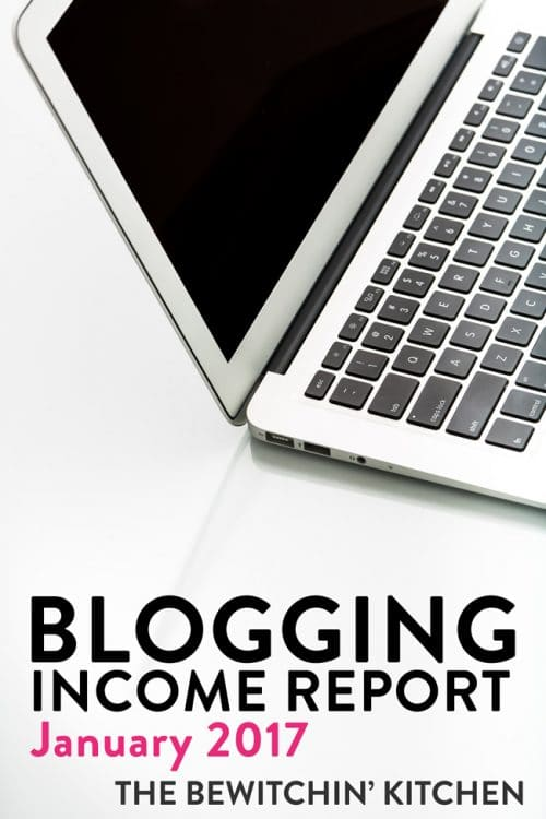 Want to work from home? Try blogging. Here is The Bewitchin' Kitchen's income report for January 2017.