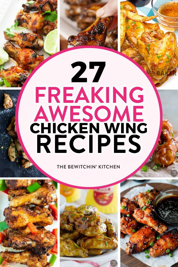 27 Freaking Awesome Chicken Wing Recipes The Bewitchin Kitchen