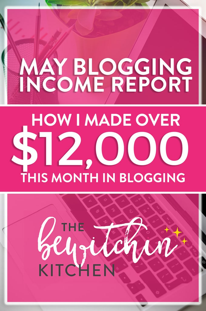 May Blogging Income Report - How I made over $12,000 this month in blogging. Working from home resources.