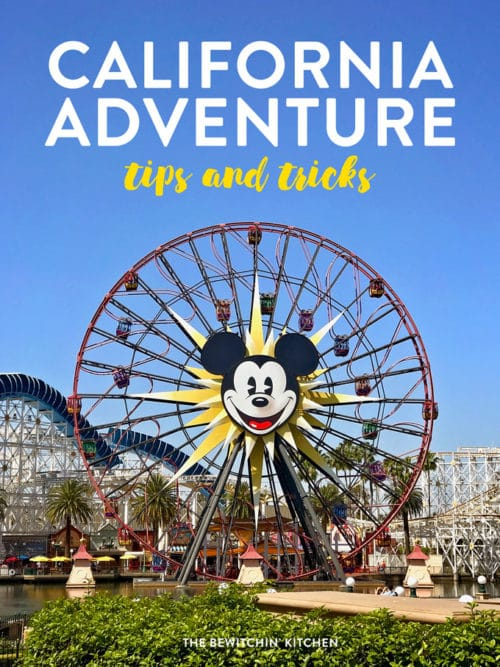 Disney California Adventure Tips And Tricks The Bewitchin Kitchen - Disney adventure