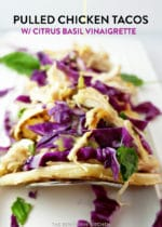 Pulled Chicken Tacos with Citrus Basil Vinaigrette. This healthy homemade taco recipe uses chicken breast, purple cabbage, kumquats, and basil. It's a light and subtle summer recipe.