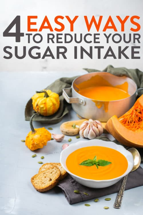 4 easy ways to reduce your sugar intake and lower sugar consumption in your diet.