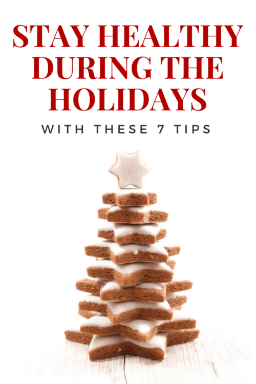 Stay healthy during the holidays with these 7 tips! From not gaining weight over Christmas to keep the cold and flu at bay here are some great christmas health tips.