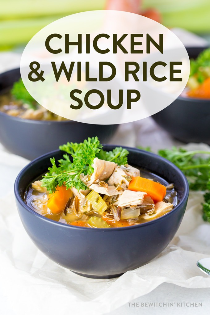 Chicken And Wild Rice Soup The Bewitchin Kitchen