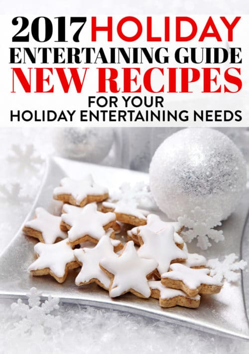 2017 Holiday Entertaining Guide. 4 bloggers join together to bring you new holiday recipes for the Christmas Season! #Christmasbaking #christmasrecipes #holidayrecipes #holidaybaking
