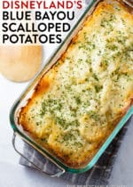 I fell in love with Disneyland's Blue Bayou Scalloped Potatoes recipe. If you like comfort food for family dinners or holiday dinners, you'll love this potato casserole dish. Creamy potatoes with a hint of jalapeno. A Disneyland recipe favorite!
