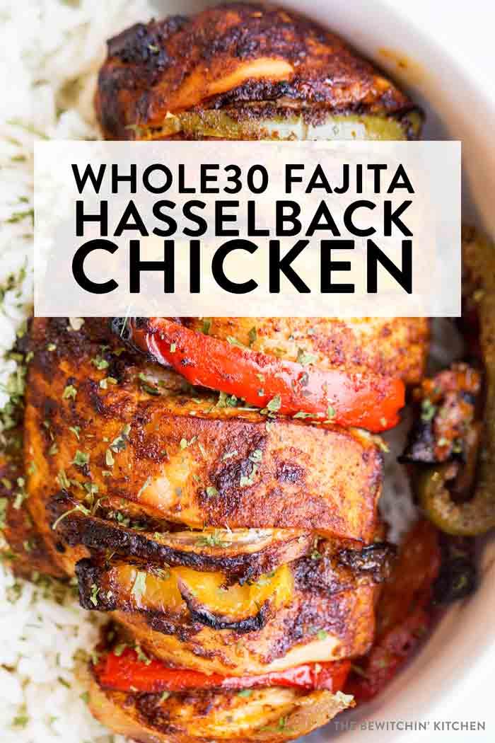 Whole30 Fajita Hasselback Chicken The Bewitchin Kitchen