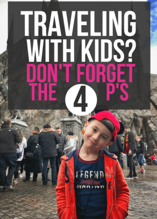 When it comes to traveling with kids don't forget the 4 ps! Read this for great traveling with kids tips and advice for your next family vacation. #travelingwithkids #familyvacation #disney #universalstudios