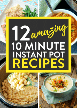 12 amazing 10 minute Instant Pot Recipes! quick and easy pressure cooker meals that will have dinner on the table fast! #instantpotrecipes