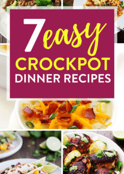 7 Easy Crockpot Dinner Recipes