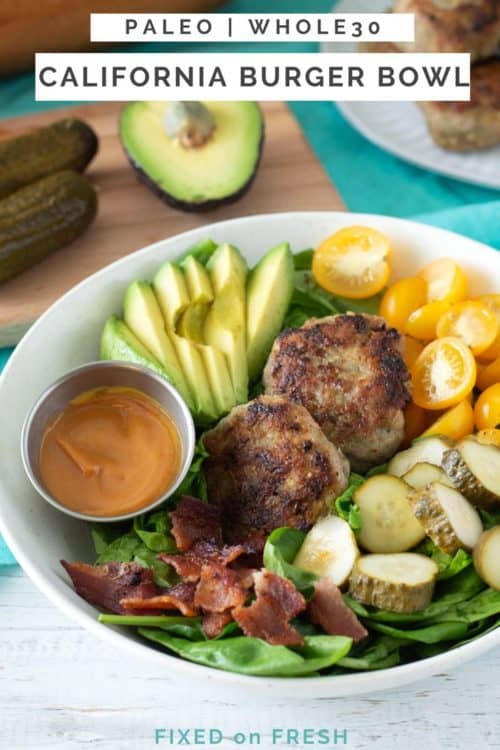 California burger bowls Whole30