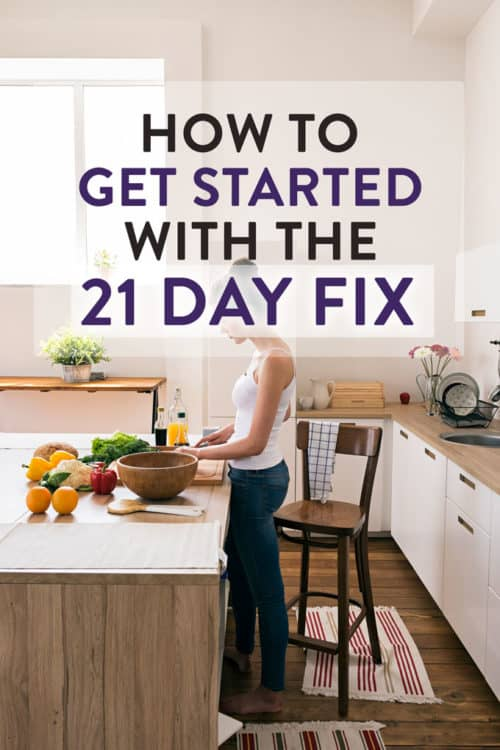 how to get started with the 21 day fix