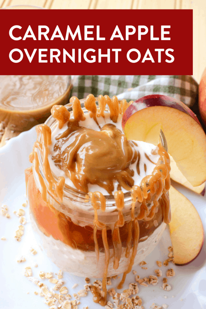 apples, oats, and caramel in a glass mason jar for a delicious caramel apple overnight oats recipe.