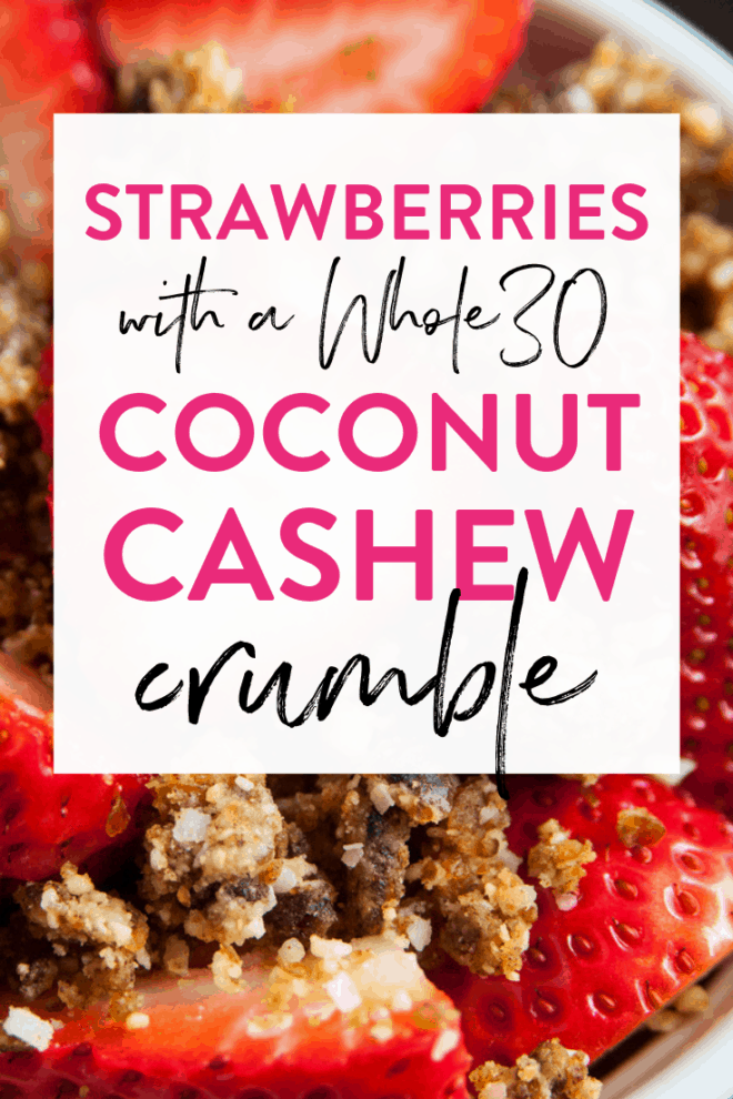 strawberries whole30 coconut cashew crumble dessert